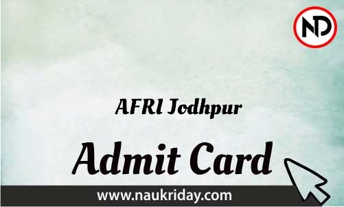 AFRI Jodhpur Admit Card download pdf call letter available get hall ticket