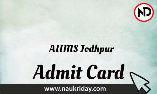AIIMS Jodhpur Admit Card download pdf call letter available get hall ticket