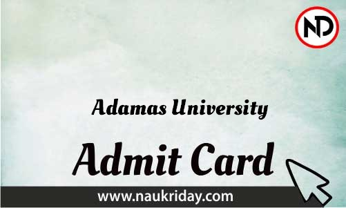Adamas University Admit Card download pdf call letter available get hall ticket