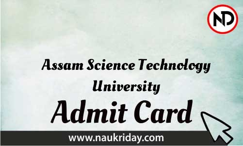 Assam Science Technology University Admit Card download pdf call letter available get hall ticket