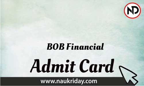BOB Financial   admit card, call letter, hall ticket download pdf online naukriday