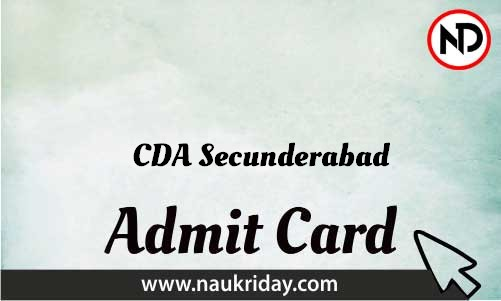 CDA Secunderabad Admit Card download pdf call letter available get hall ticket