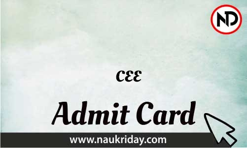 CEE Admit Card download pdf call letter available get hall ticket