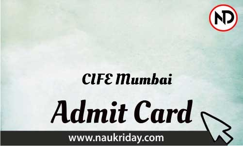 CIFE Mumbai  admit card | Call letter | Hall Ticket | Pdf download online