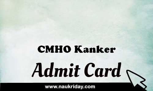 CMHO Kanker admit card hall ticket pdf notification apply online