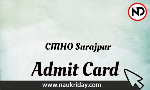 CMHO Surajpur Admit Card download pdf call letter available get hall ticket
