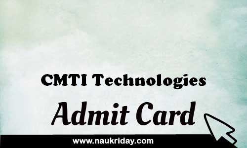 CMTI Technologies admit card hall ticket pdf notification apply online
