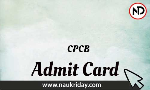 CPCB   admit card, call letter, hall ticket download pdf online naukriday