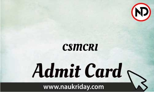 CSMCRI Admit Card download pdf call letter available get hall ticket