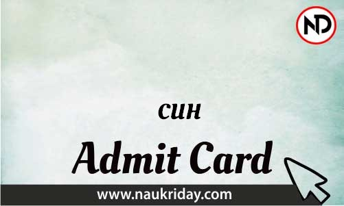 CUH   admit card, call letter, hall ticket download pdf online naukriday