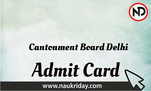 Cantonment Board Delhi Admit Card download pdf call letter available get hall ticket
