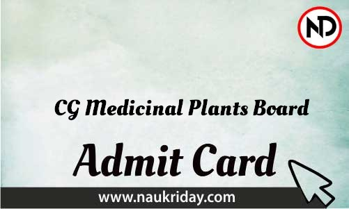 Cg Medicinal Plants Board Admit Card download pdf call letter available get hall ticket
