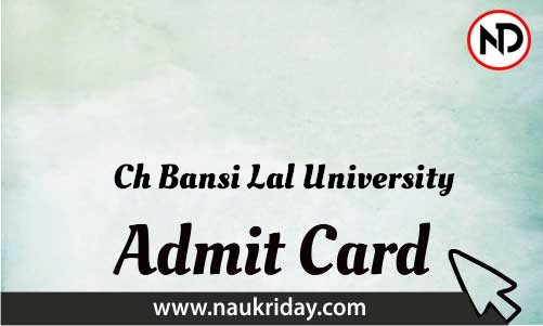 Ch Bansi Lal University   admit card, call letter, hall ticket download pdf online naukriday