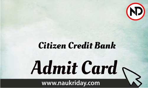 Citizen Credit Bank Admit Card download pdf call letter available get hall ticket