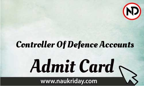 Controller Of Defence Accounts Admit Card download pdf call letter available get hall ticket