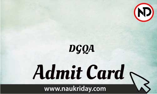 DGQA Admit Card download pdf call letter available get hall ticket