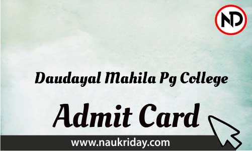 Daudayal Mahila Pg College Admit Card download pdf call letter available get hall ticket