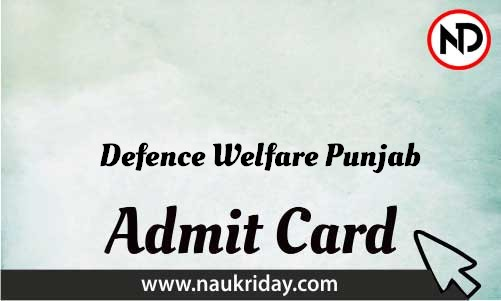 Defence Welfare Punjab Admit Card download pdf call letter available get hall ticket