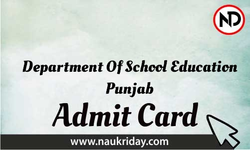 Department Of School Education Punjab Admit Card download pdf call letter available get hall ticket