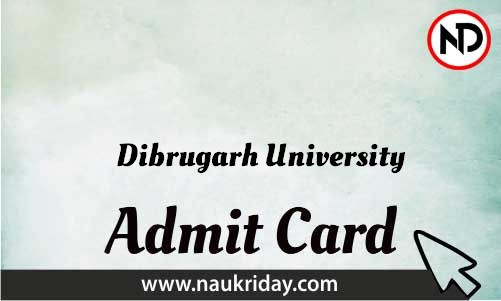 Dibrugarh University Admit Card download pdf call letter available get hall ticket