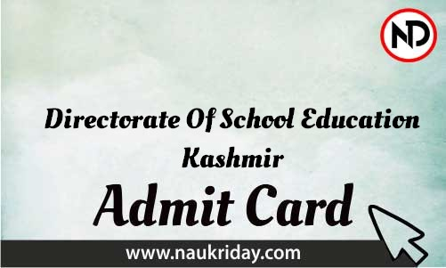 Directorate Of School Education Kashmir Admit Card download pdf call letter available get hall ticket