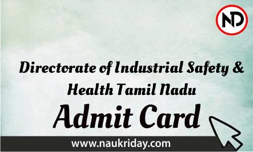 Directorate of Industrial Safety & Health Tamil Nadu Admit Card download pdf call letter available get hall ticket