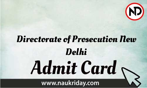 Directorate of Prosecution New Delhi Admit Card download pdf call letter available get hall ticket