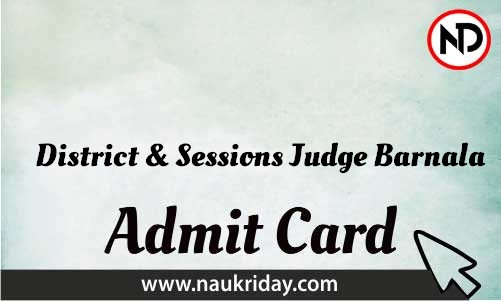 District & Sessions Judge Barnala Admit Card download pdf call letter available get hall ticket