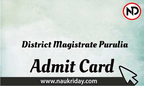 District Magistrate Purulia Admit Card download pdf call letter available get hall ticket
