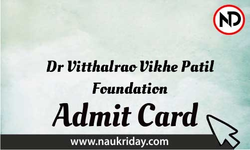 Dr Vitthalrao Vikhe Patil Foundation Admit Card download pdf call letter available get hall ticket