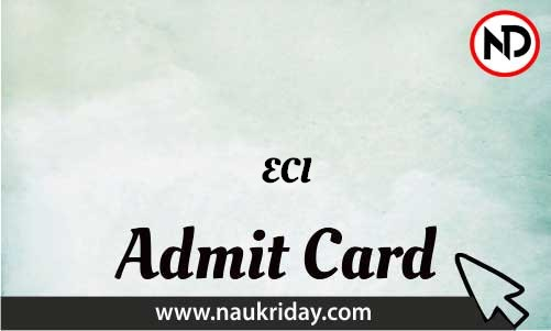 ECI Admit Card download pdf call letter available get hall ticket