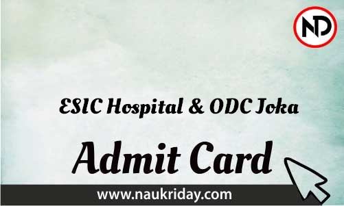 ESIC Hospital & ODC Joka Admit Card download pdf call letter available get hall ticket