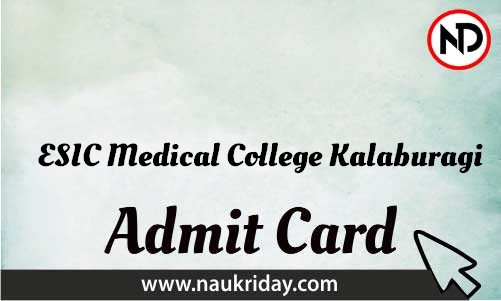 ESIC Medical College Kalaburagi Admit Card download pdf call letter available get hall ticket