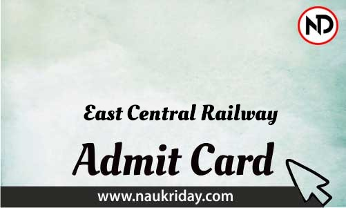East Central Railway  admit card | Call letter | Hall Ticket | Pdf download online