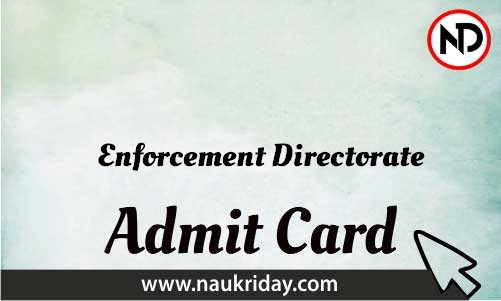 Enforcement Directorate Admit Card download pdf call letter available get hall ticket