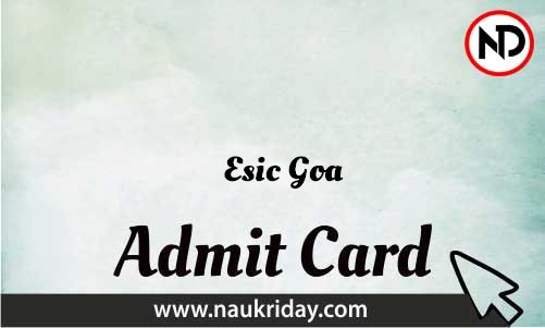 Esic Goa Admit Card download pdf call letter available get hall ticket