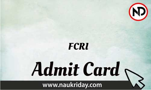 FCRI Admit Card download pdf call letter available get hall ticket