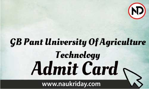 GB Pant University Of Agriculture Technology   admit card, call letter, hall ticket download pdf online naukriday