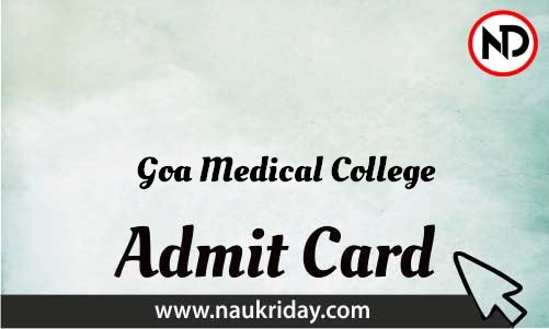 Goa Medical College Admit Card download pdf call letter available get hall ticket