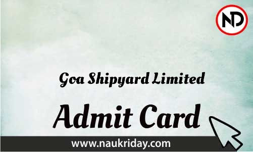 Goa Shipyard Limited Admit Card download pdf call letter available get hall ticket