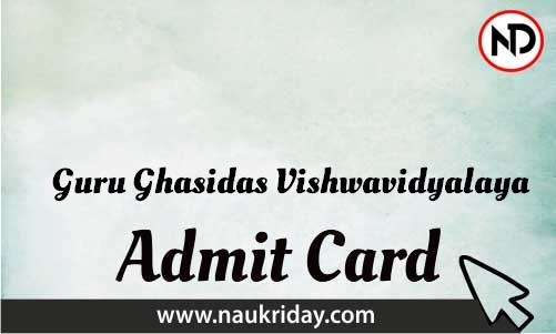 Guru Ghasidas Vishwavidyalaya   admit card, call letter, hall ticket download pdf online naukriday