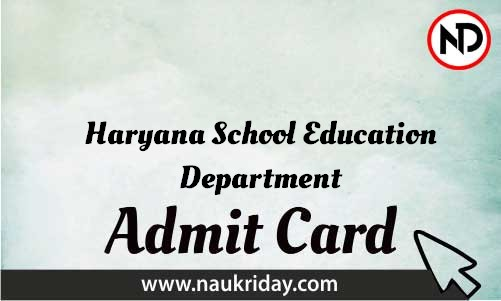 Haryana School Education Department Admit Card download pdf call letter available get hall ticket