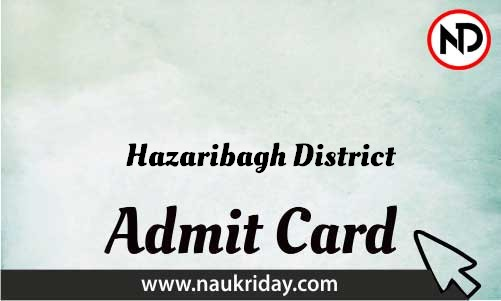 Hazaribagh District Admit Card download pdf call letter available get hall ticket