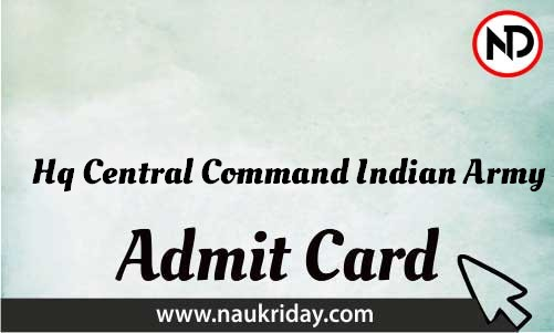 Hq Central Command Indian Army Admit Card download pdf call letter available get hall ticket