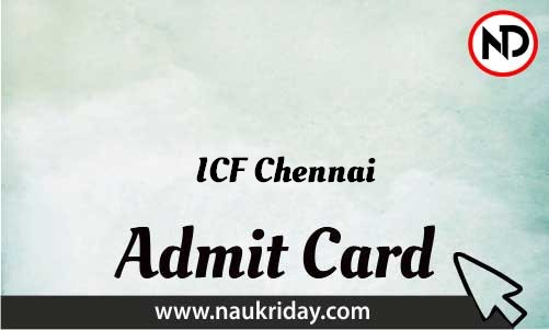 ICF Chennai Admit Card download pdf call letter available get hall ticket