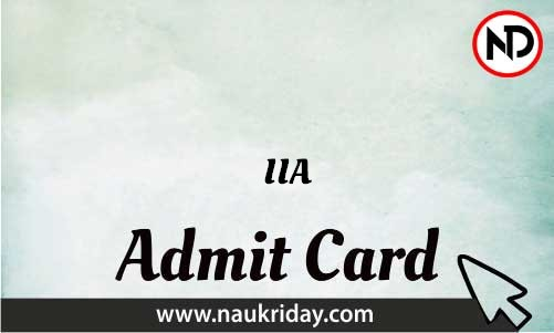 IIA Admit Card download pdf call letter available get hall ticket