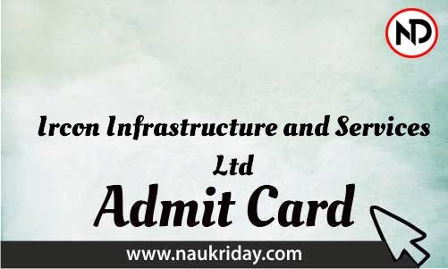 Ircon Infrastructure and Services Ltd   admit card, call letter, hall ticket download pdf online naukriday