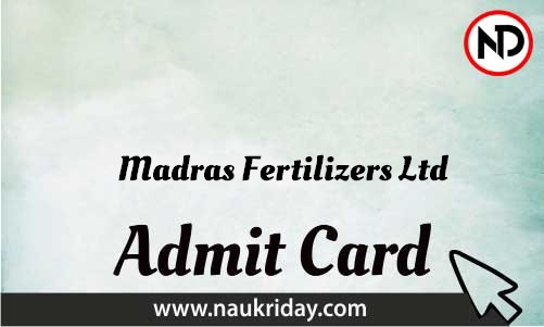 Madras Fertilizers Ltd Admit Card download pdf call letter available get hall ticket