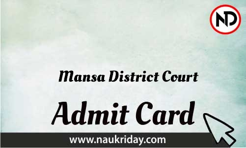 Mansa District Court Admit Card download pdf call letter available get hall ticket
