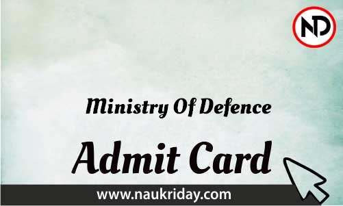 Ministry Of Defence Admit Card download pdf call letter available get hall ticket
